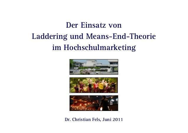 Seite 1 | Mai 13 | Der Einsatz von Laddering und Means-End-Theorie im HochschulmarketingDr. Christian FelsDer Einsatz vonL...