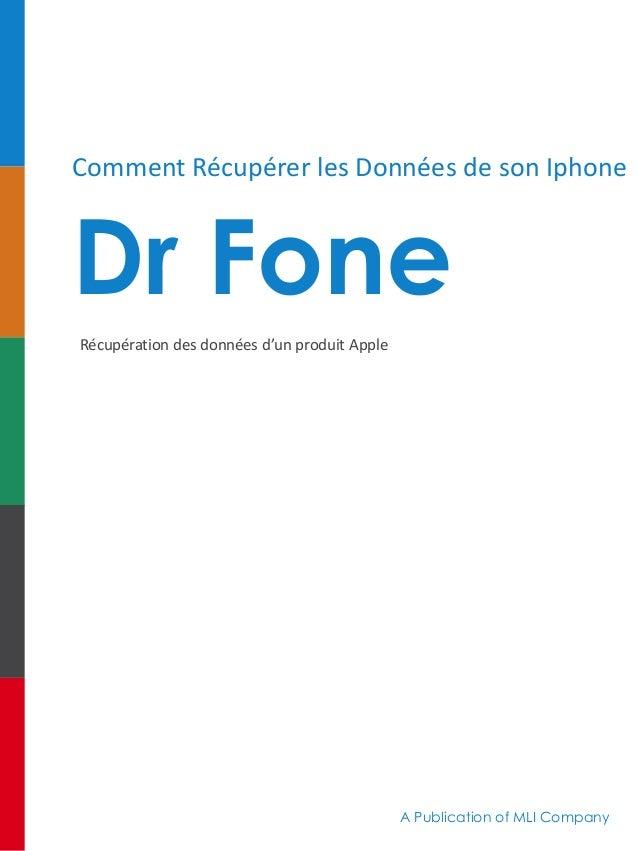 Comment Récupérer les Données de son Iphone Dr Fone Récupération des données d'un produit Apple A Publication of MLI Compa...