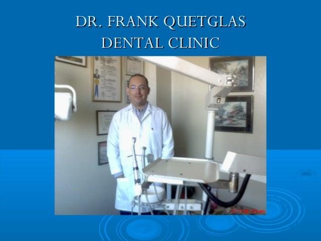 DR. FRANK QUETGLAS DENTAL CLINIC