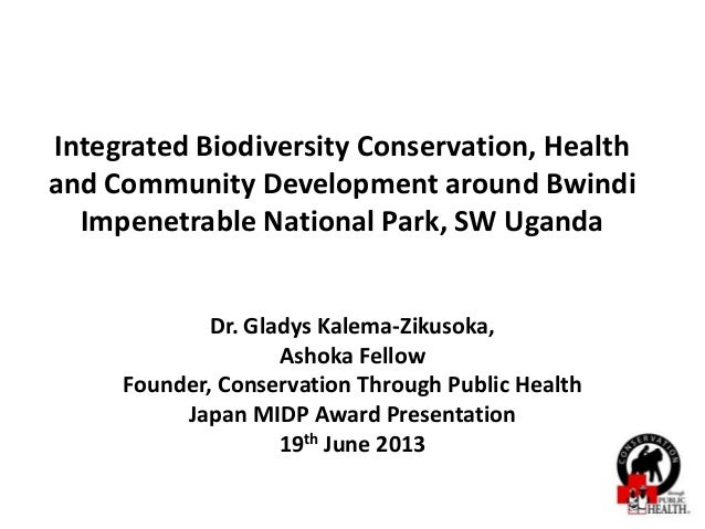 Integrated Biodiversity Conservation, Healthand Community Development around BwindiImpenetrable National Park, SW UgandaDr...