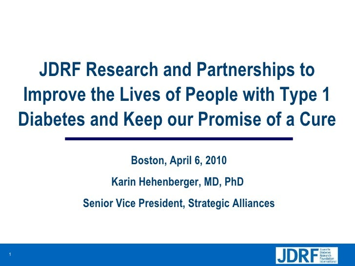 JDRF Research and Partnerships to Improve the Lives of People with Type 1 Diabetes and Keep our Promise of a Cure Boston, ...