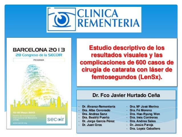 Dr. Fco Javier Hurtado Ceña- Dr. Álvarez-Rementería- Dra. Alba Coronado- Dra. Andrea Sanz- Dra. Beatriz Puerto- Dr. Jorge ...
