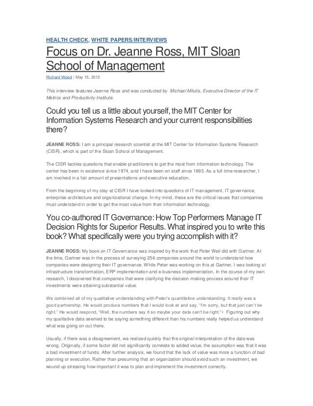 HEALTH CHECK, WHITE PAPERS/INTERVIEWSFocus on Dr. Jeanne Ross, MIT SloanSchool of ManagementRichard Wood | May 15, 2012Thi...
