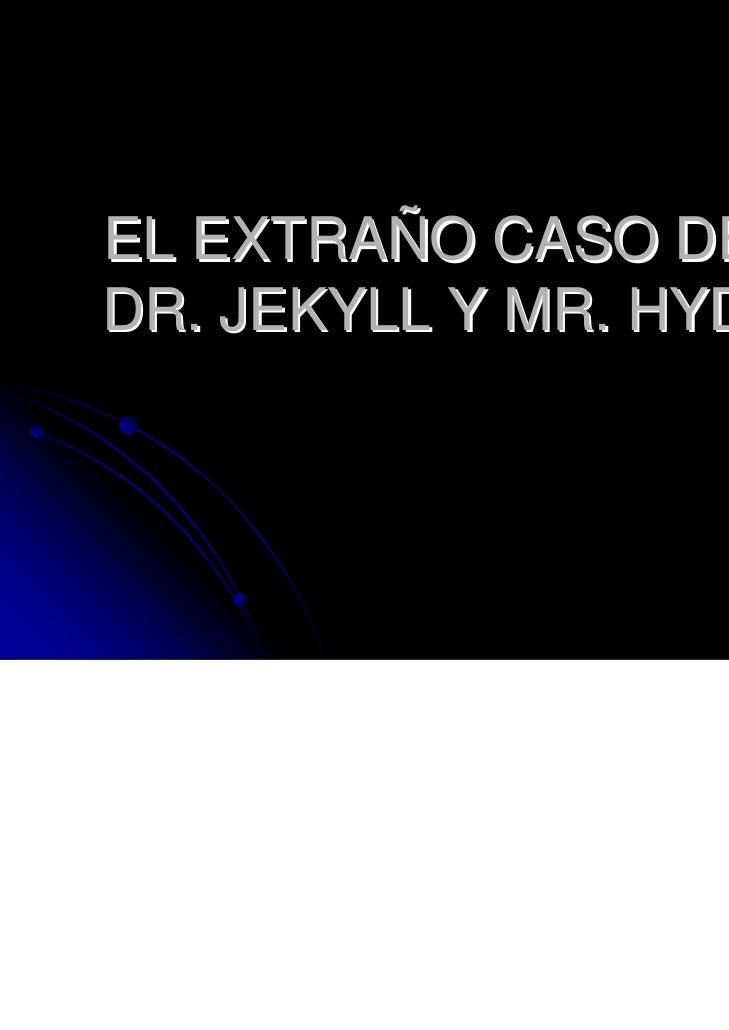 EL EXTRAÑO CASO DELDR. JEKYLL Y MR. HYDE