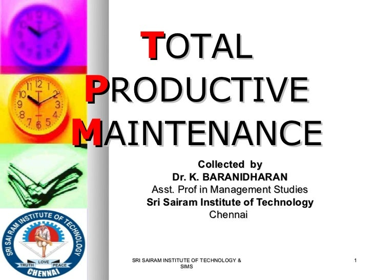 TOTAL           PRODUCTIVE           MAINTENANCE                            Collected by                      Dr. K. BARAN...