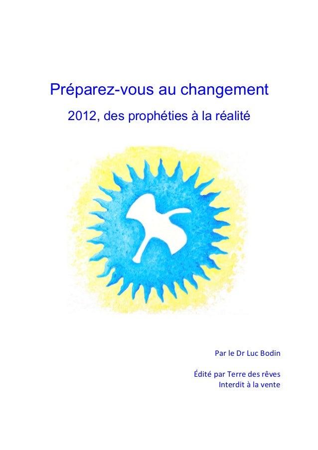 """Préparez-vous au changement  2012, des prophéties à la réalité                              !""""#$%&$#$()*$+,-./$$          ..."""