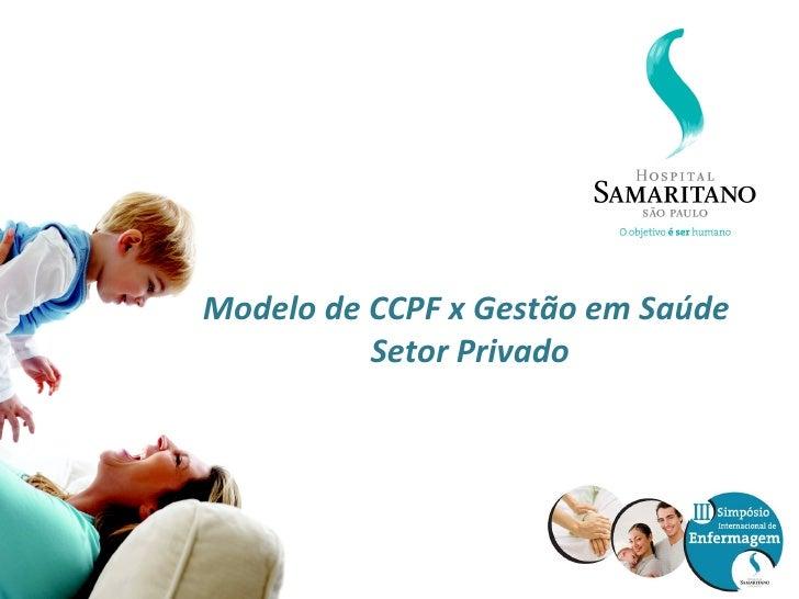 Modelo de CCPF x Gestão em Saúde          Setor Privado
