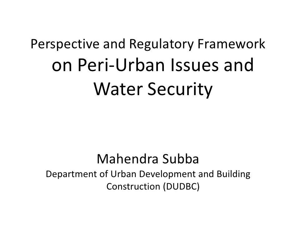 Perspective and Regulatory Framework on peri urban Issues_Dr. Mahendra Subba