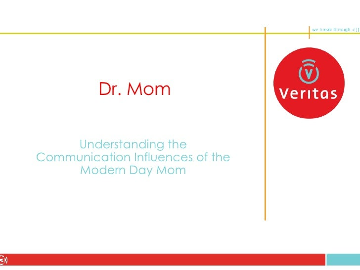 Dr. Mom Understanding the Communication Influences of the Modern Day Mom