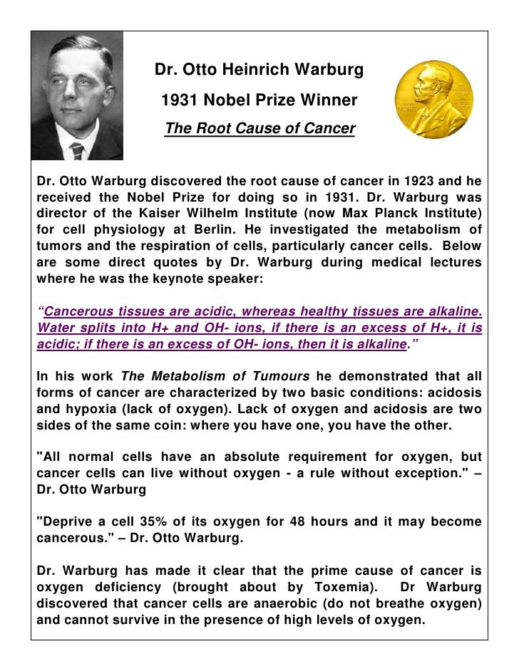 Dr. Otto Heinrich Warburg                    1931 Nobel Prize Winner                    The Root Cause of Cancer   Dr. Ott...