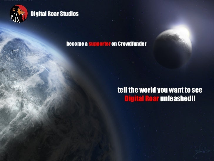 Digital Roar Studios              become a supporter on Crowdfunder                                   tell the world you w...