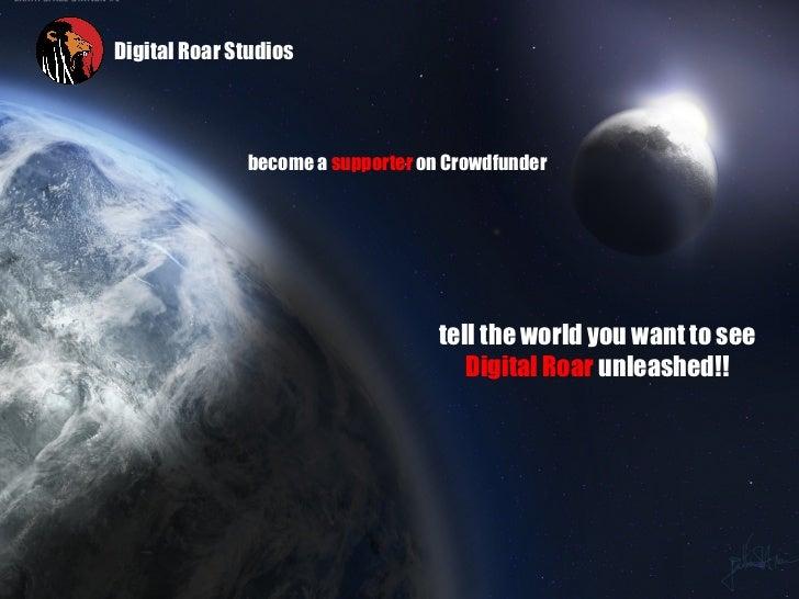 Digital Roar Studios on Crowdfunder