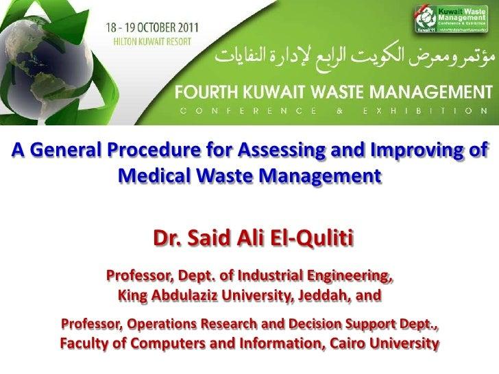 A General Procedure for Assessing and Improving of           Medical Waste Management                   Dr. Said Ali El-Qu...