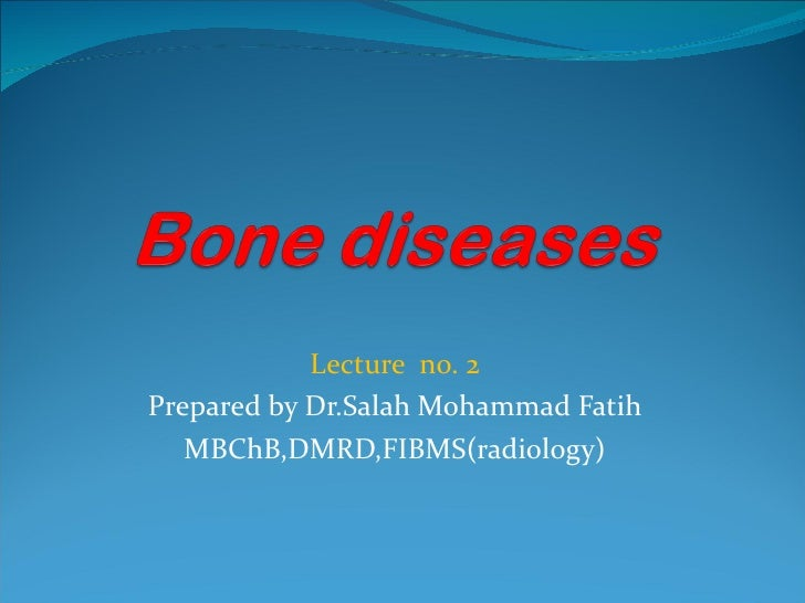 Lecture  no. 2 Prepared by Dr.Salah Mohammad Fatih MBChB,DMRD,FIBMS(radiology)