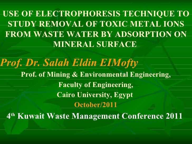Dr. Salah El Mofty - Use of Electrophoresis Technique to Study Removal of Toxic Metal Ions from Waste Water by Mineral Absorption on Surface