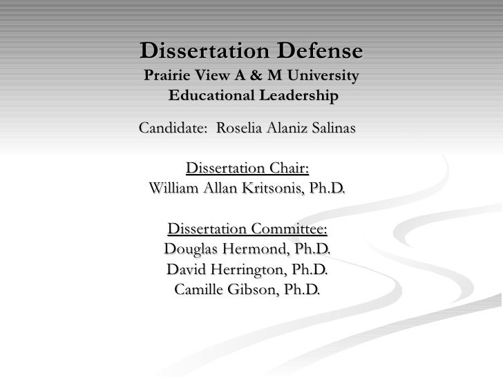 Dissertation Defense Prairie View A & M University  Educational Leadership Candidate:  Roselia Alaniz Salinas Dissertation...