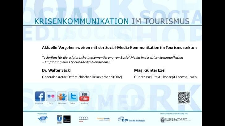 Dr. Walter Säckl (ÖRV) & Mag. Günter Exel: Techniken für die erfolgreiche Implementierung von Social Media in der Krisenkommunikation: Einführung eines Social Media Newsrooms