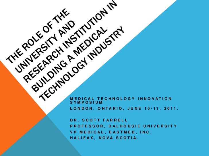 The Role of the University and Research Institution in building a Medical Technology Industry<br />Medical Technology Inno...