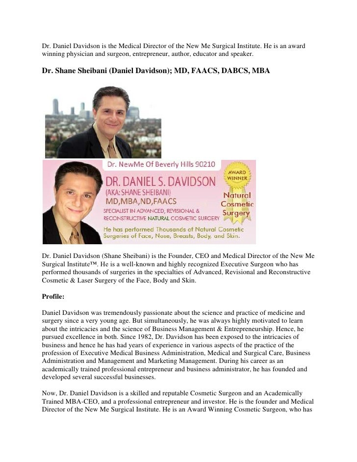 Dr. Daniel Davidson is the Medical Director of the New Me Surgical Institute. He is an award winning physician and surgeon...