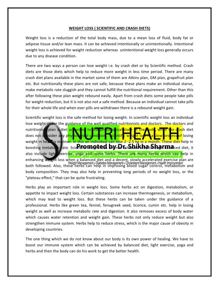 WEIGHT LOSS ( SCIENTIFIC AND CRASH DIETS)  Weight loss is a reduction of the total body mass, due to a mean loss of fluid,...