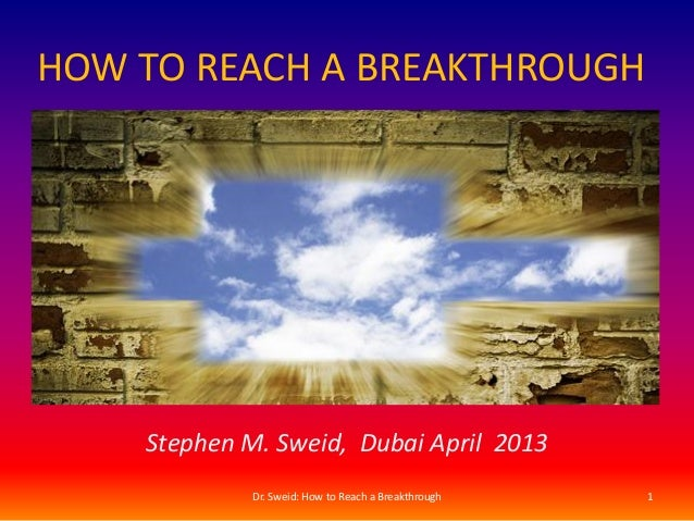 Dr. Sweid How to Reach a Breakthrough