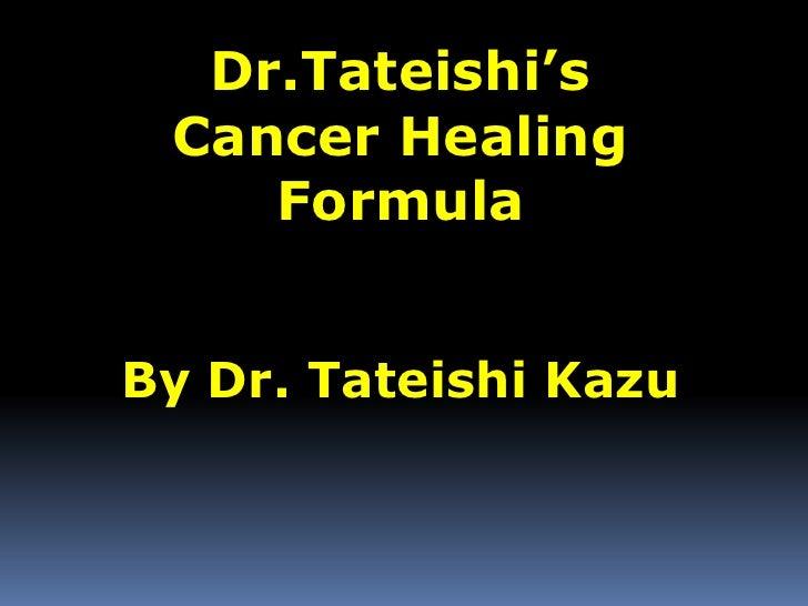 Dr.Tatasheis Cancer Healing Formula