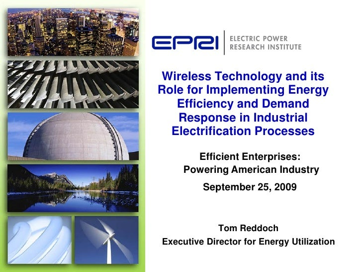 Wireless Technology and its Role for Implementing Energy    Efficiency and Demand    Response in Industrial   Electrificat...