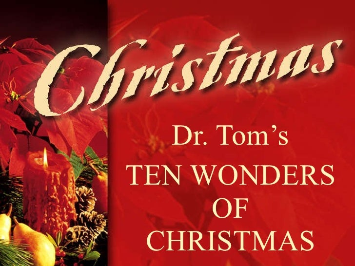 Dr. Tom's TEN WONDERS OF CHRISTMAS
