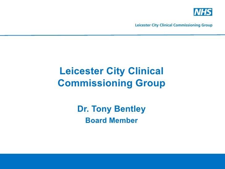 Dr tony-bentley-presentation-(lc-ccg)-final