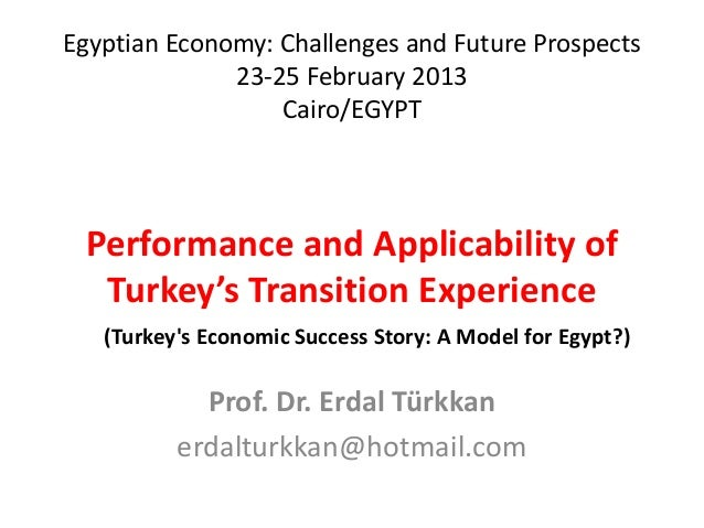 Egyptian Economy: Challenges and Future Prospects              23-25 February 2013                  Cairo/EGYPT Performanc...