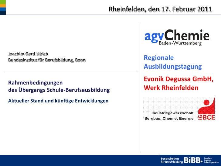 Rheinfelden, den 17. Februar 2011Joachim Gerd UlrichBundesinstitut für Berufsbildung, Bonn                  Regionale     ...
