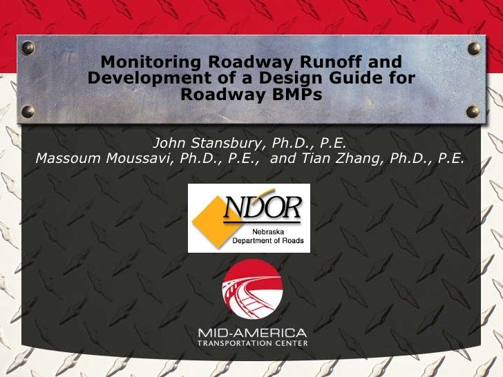 Monitoring Roadway Runoff and      Development of a Design Guide for               Roadway BMPs             John Stansbury...