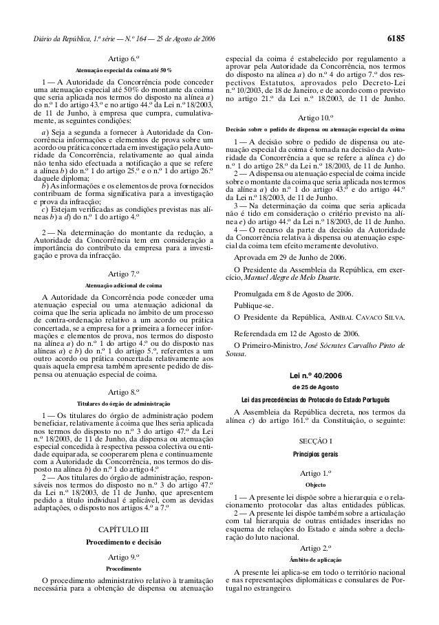 6185  Diário da República, 1.a série — N.o 164 — 25 de Agosto de 2006 Artigo 6.o Atenuação especial da coima até 50 %  1 —...