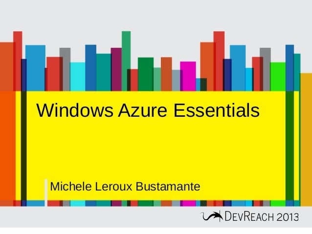 Windows Azure Essentials Michele Leroux Bustamante