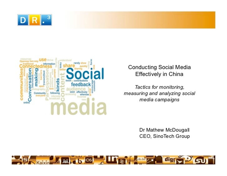 Conducting Social Media    Effectively in China     Tactics for monitoring, measuring and analyzing social      media camp...