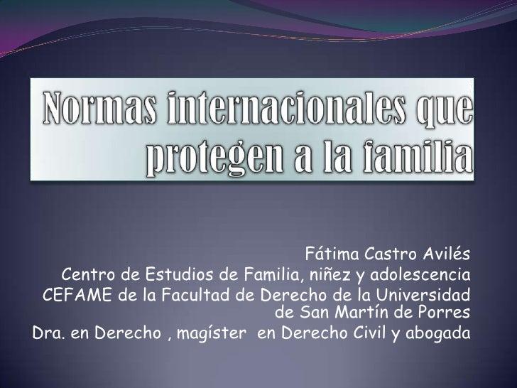 Dra. Fatima Castro - Normas internacionales que protegen a la familia