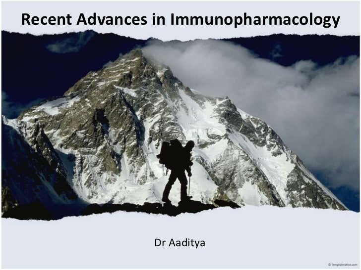 Recent Advances in Immunopharmacology               Dr Aaditya