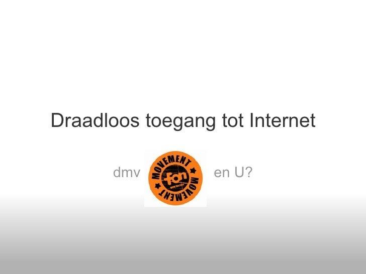 Draadloos toegang tot Internet dmv en U?