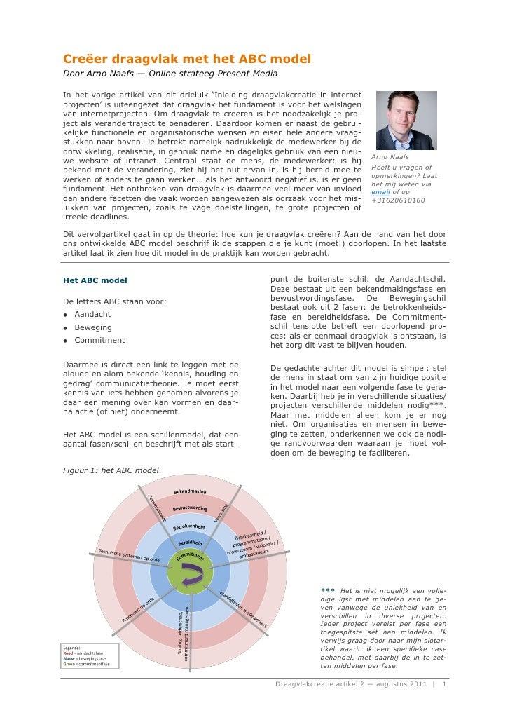 Creëer draagvlak met het ABC modelDoor Arno Naafs — Online strateeg Present MediaIn het vorige artikel van dit drieluik 'I...