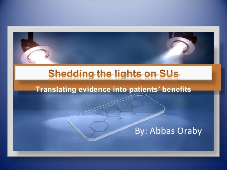 Shedding the lights on SUs Translating evidence into patients' benefits