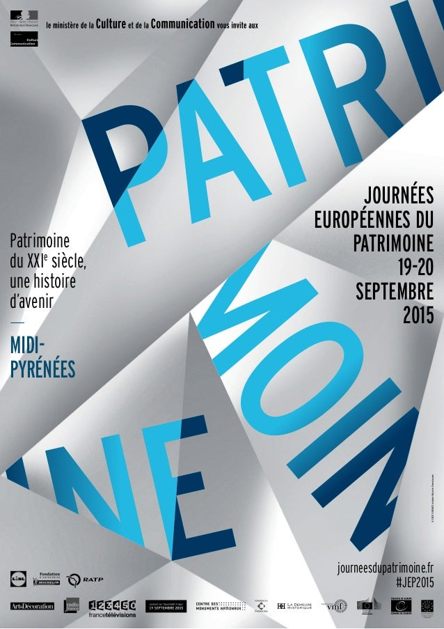 PATRI PATRI PATRI PATRI Patrimoine du XXIe siècle, une histoire d'avenir MIDI- PYRÉNÉES journeesdupatrimoine.fr #JEP2015 J...