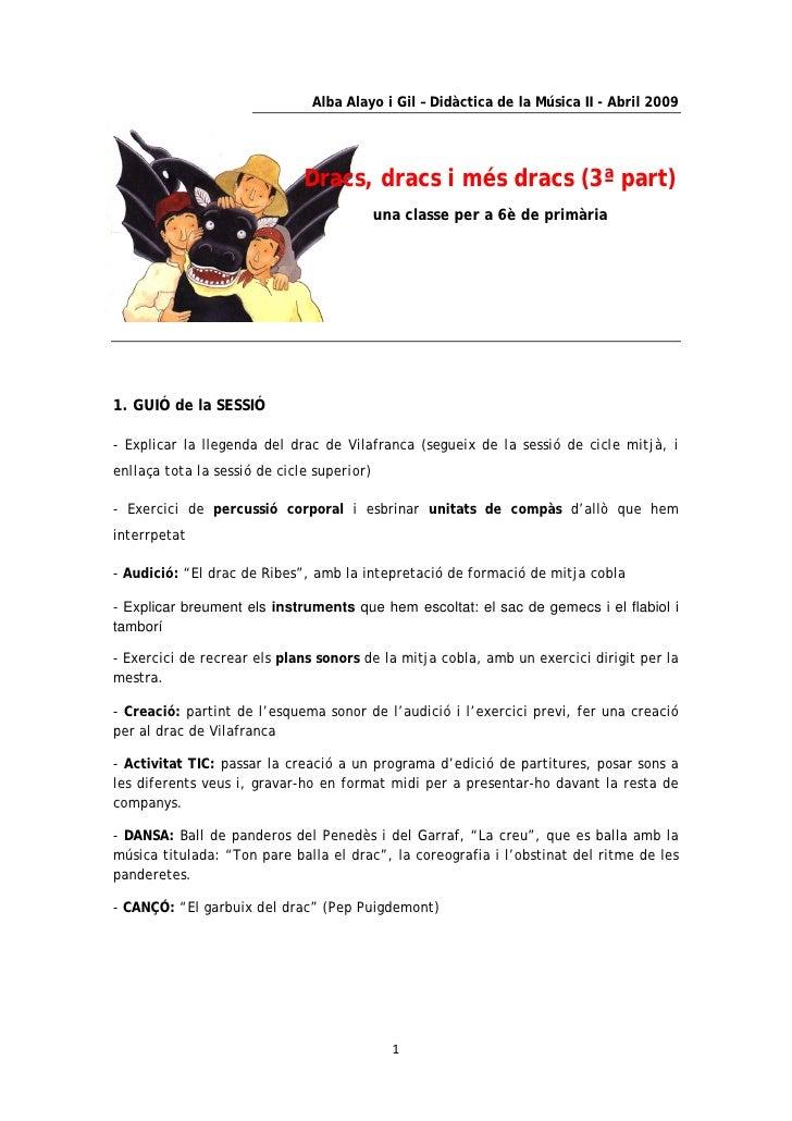 Alba Alayo i Gil – Didàctica de la Música II - Abril 2009                                   Dracs, dracs i més dracs (3ª p...