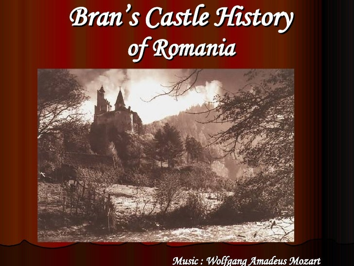 Bran's   Castle History of Romania Music : Wolfgang Amadeus Mozart