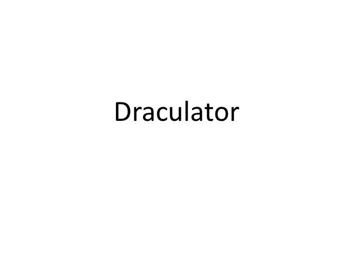 Draculator