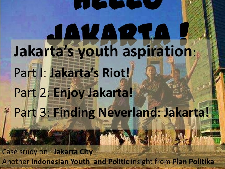 [plan politika] Indonesian Youth and Politics : Jakarta's Youth Aspiration part I (Jakarta's Riot - from Traffic to Flood)