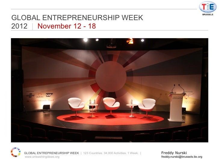 GLOBAL ENTREPRENEURSHIP WEEK                     2012 | November 12 - 18unleasingideas.org                       GLOBAL EN...