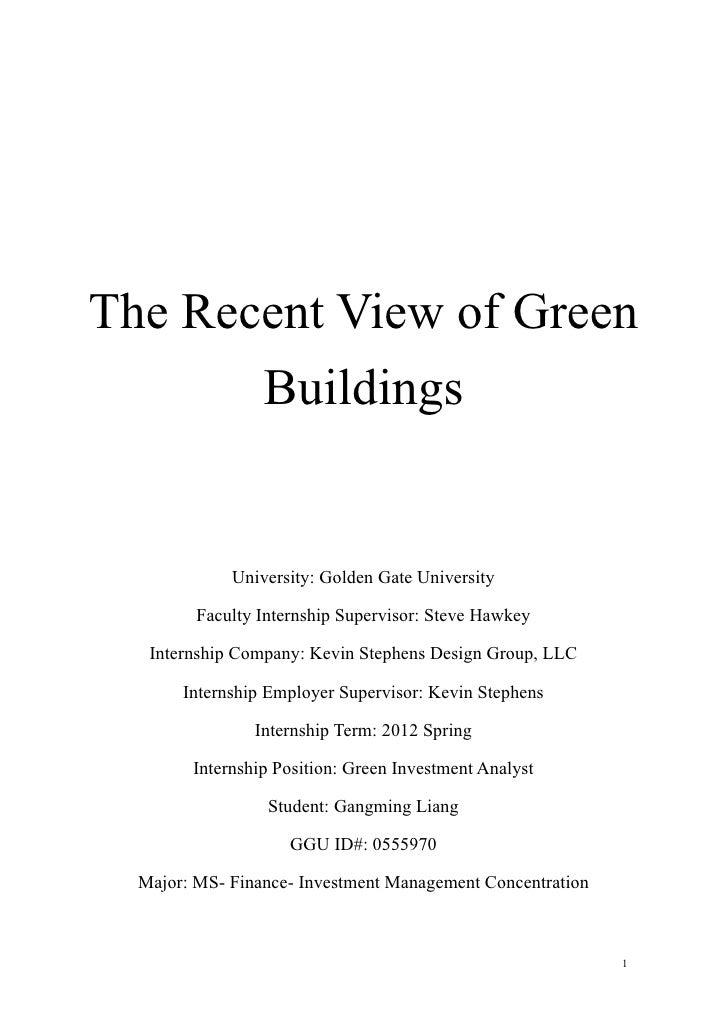 The Recent View of Green       Buildings             University: Golden Gate University         Faculty Internship Supervi...