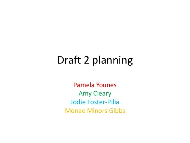 Draft 2 planning   Pamela Younes     Amy Cleary  Jodie Foster-Pilia Monae Minors Gibbs