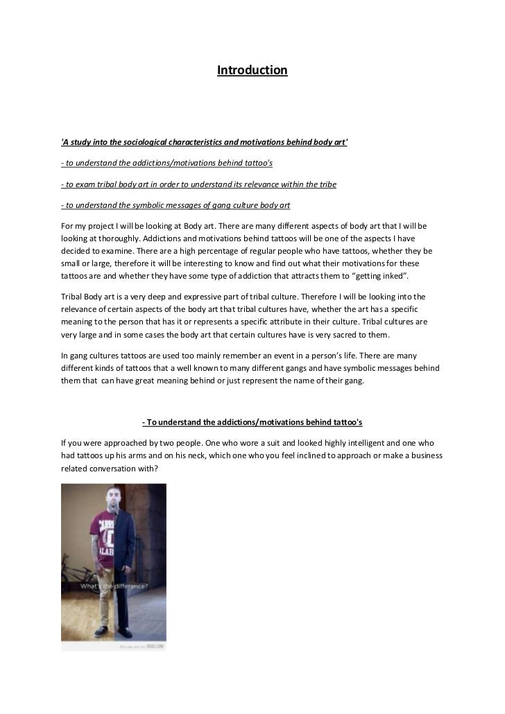 IntroductionA study into the sociological characteristics and motivations behind body art- to understand the addictions/mo...