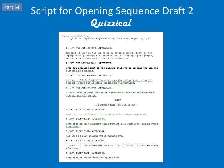 Part M         Script for Opening Sequence Draft 2                      Quizzical